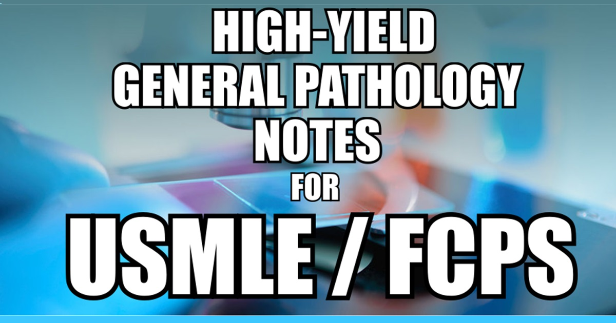 High-Yield General Pathology Notes for USMLE Step 1/FCPS Part 1