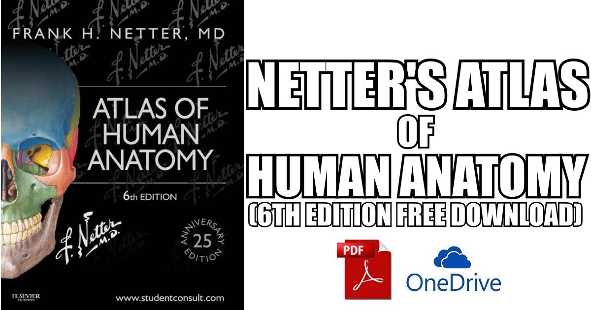 Netter\'s Atlas of Human Anatomy 6th Edition PDF Free Download