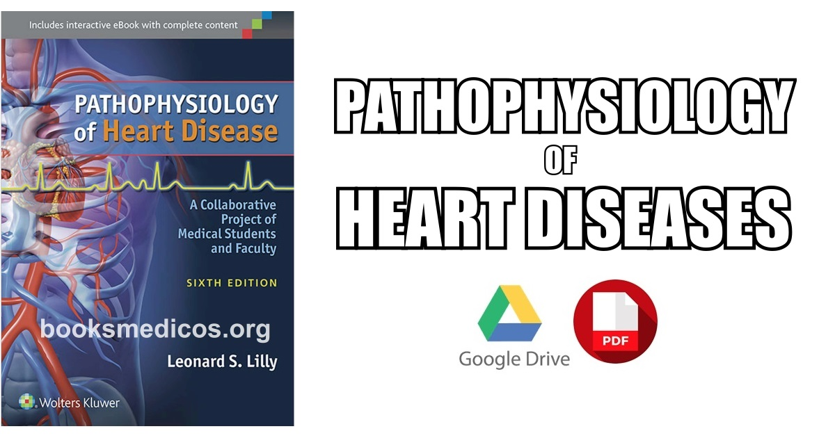 Pathophysiology of Heart Disease PDF Free Download [Direct Link]