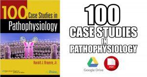 100 Case Studies in Pathophysiology PDF