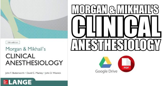 Morgan and Mikhail's Clinical Anesthesiology PDF