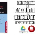 Emergencies in Paediatrics and Neonatology 2nd Edition PDF