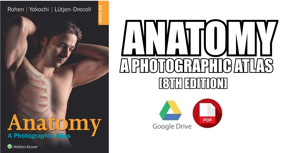Anatomy: A Photographic Atlas 8th Edition PDF
