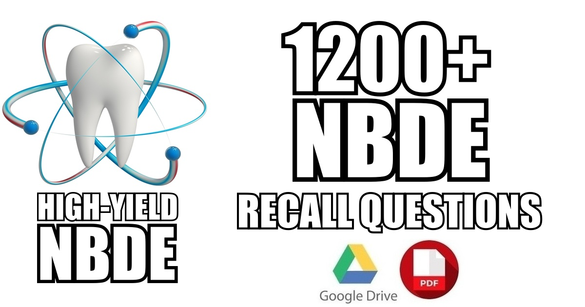 NBDE Part 2 Recall Questions PDF Free Download [1200+ Q&As]