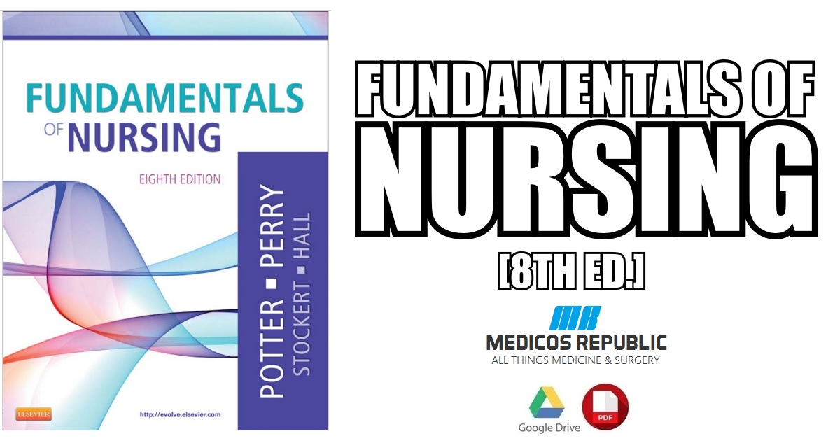 Download fundamentals of nursing 9th edition by potter perry.