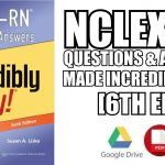 NCLEX-RN Questions and Answers Made Incredibly Easy 6th Edition PDF