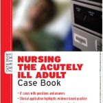 Nursing The Acutely Ill Adult: Case Book PDF
