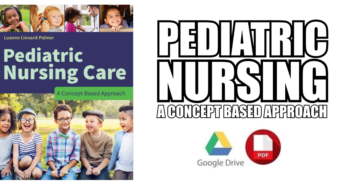 Pediatric Nursing Care: A Concept-Based Approach PDF