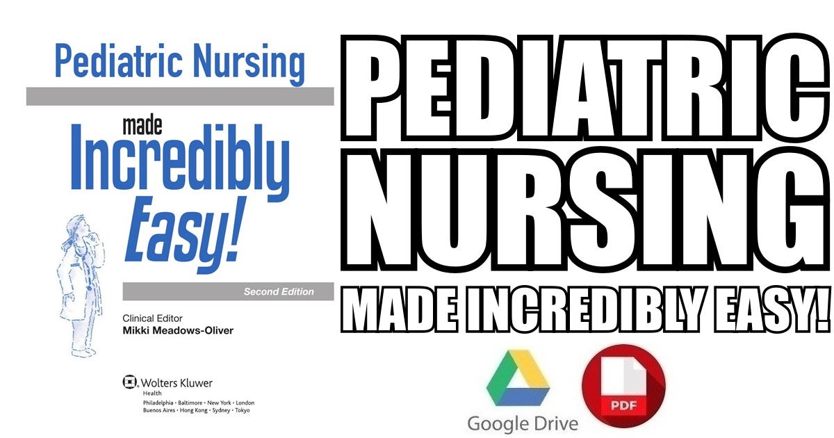 Pediatric Nursing Made Incredibly Easy! PDF