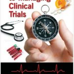 A Practical Guide to Managing Clinical Trials 1st Edition PDF