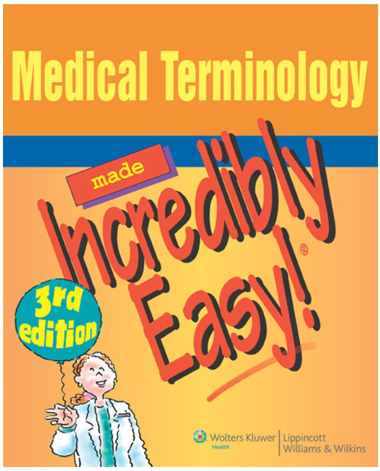 Medical Terminology Made Incredibly Easy! 3rd Edition