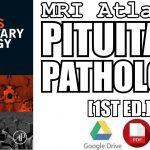MRI Atlas of Pituitary Pathology 1st Edition PDF