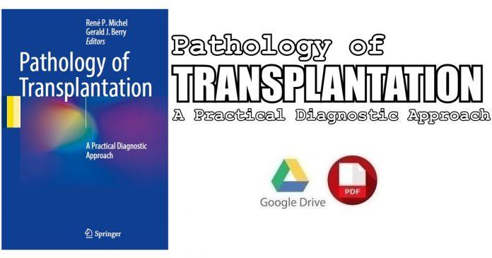 Pathology of Transplantation: A Practical Diagnostic Approach PDF