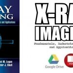 X-Ray Imaging: Fundamentals, Industrial Techniques and Applications PDF