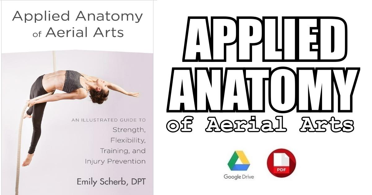Applied Anatomy of Aerial Arts 1st Edition pdf