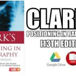 Clark's Positioning in Radiography 13th Edition PDF Free Download