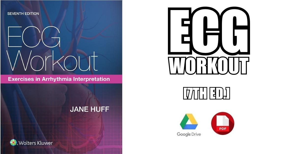 ECG Workout: Exercises in Arrhythmia Interpretation 7th Edition PDF