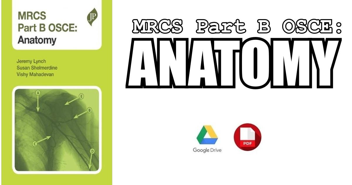 MRCS Part B OSCE Anatomy 1st Edition PDF