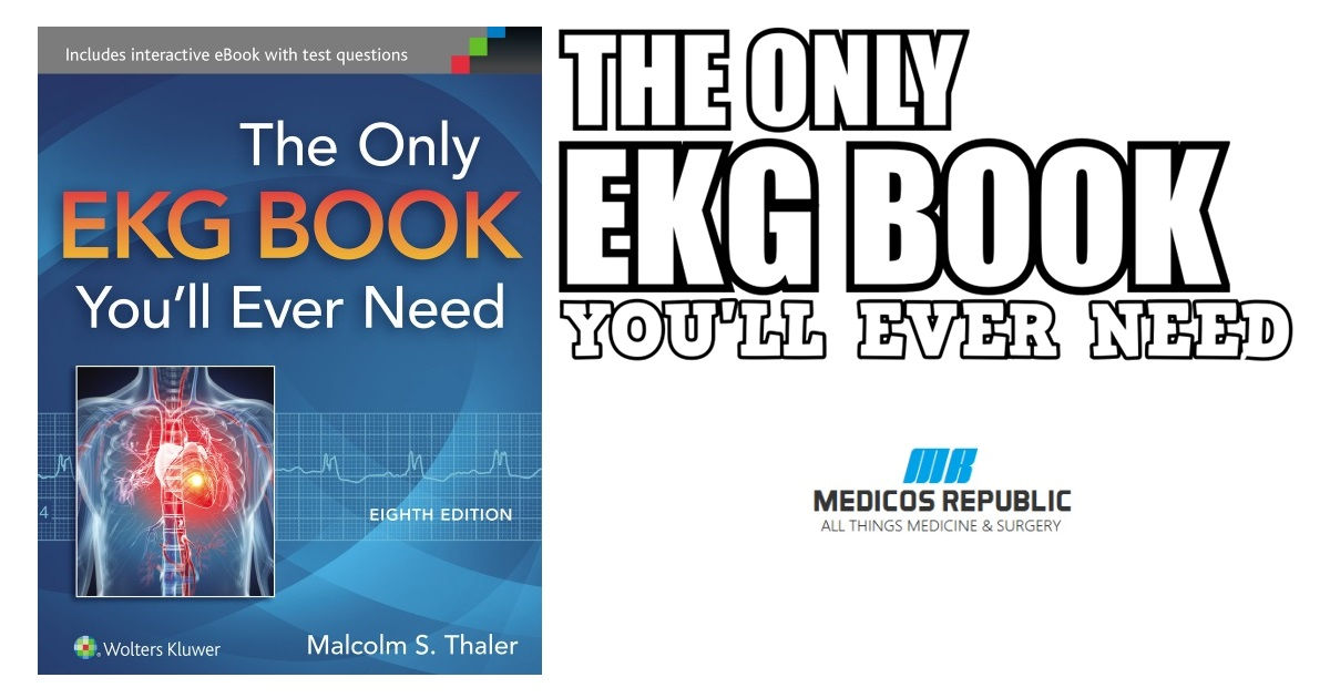 The Only Ekg Book You Ll Ever Need 8th Edition Pdf Free Download
