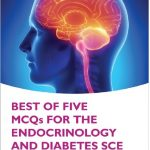 Best of Five MCQs for the Endocrinology and Diabetes SCE 1st Edition PDF