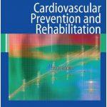 Cardiovascular Prevention and Rehabilitation PDF
