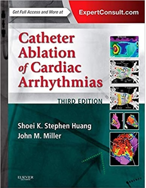 Catheter Ablation of Cardiac Arrhythmias 3rd Edition PDF