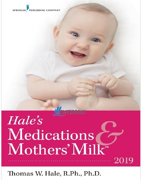 Hale's Medications & Mothers' Milk™ 2019 18th Edition PDF
