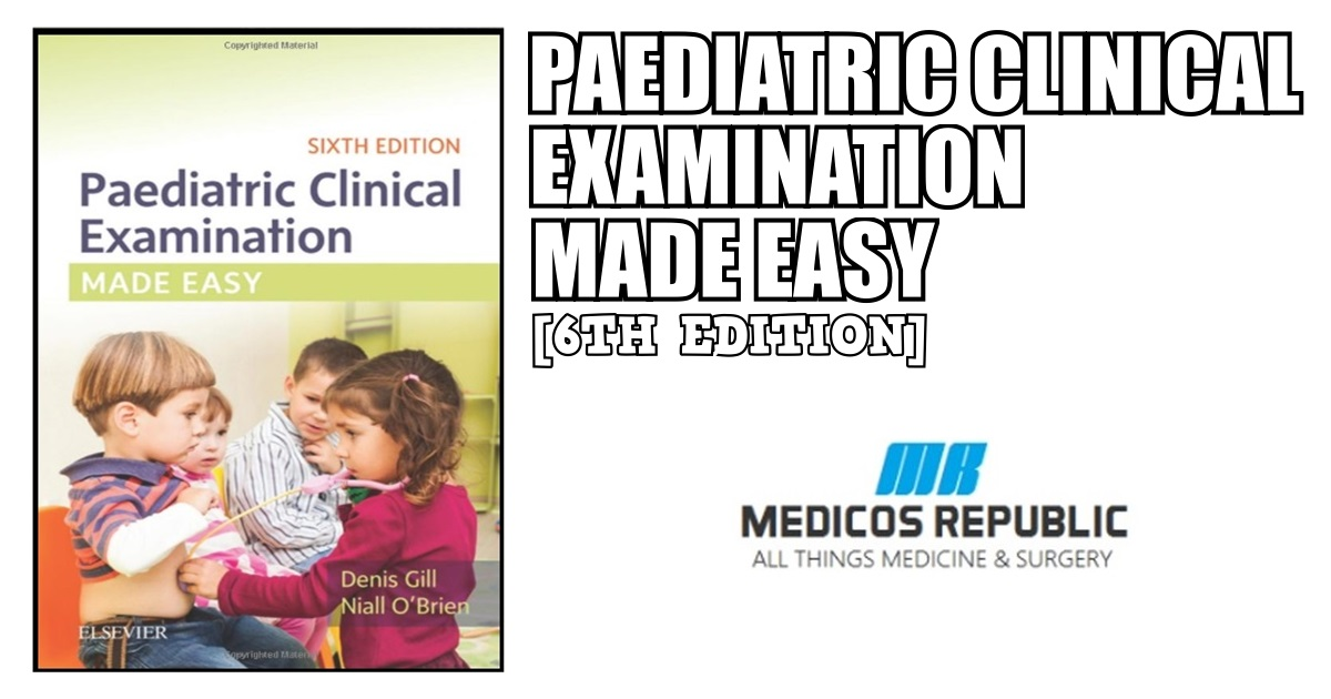 Paediatric Clinical Examination Made Easy 6th Edition PDF