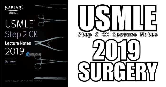 USMLE Step 2 CK Lecture Notes 2019: Surgery 1st Edition PDF