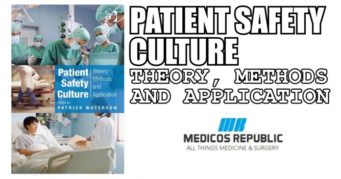 Patient Safety Culture: Theory, Methods and Application PDF