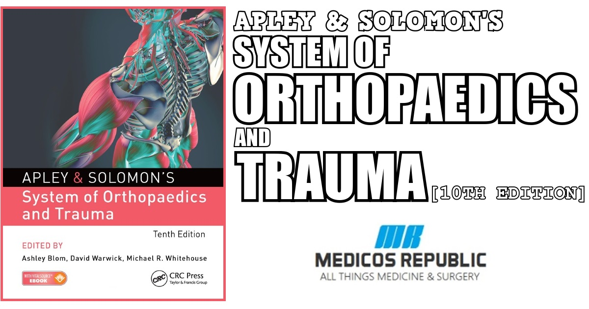 Apley & Solomon's System of Orthopaedics and Trauma 10th Edition PDF