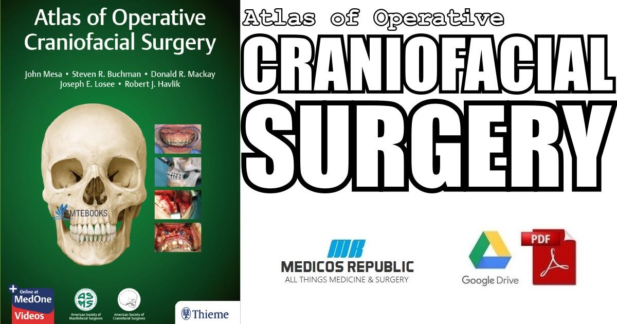Atlas of Operative Craniofacial Surgery 1st Edition PDF