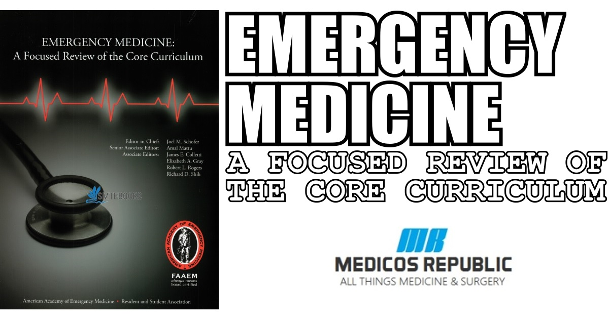 Emergency Medicine: A Focused Review of the Core Curriculum PDF