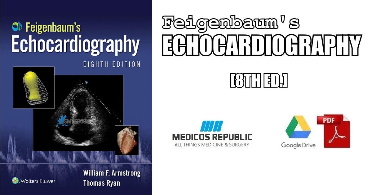 Feigenbaum's Echocardiography 8th Edition PDF