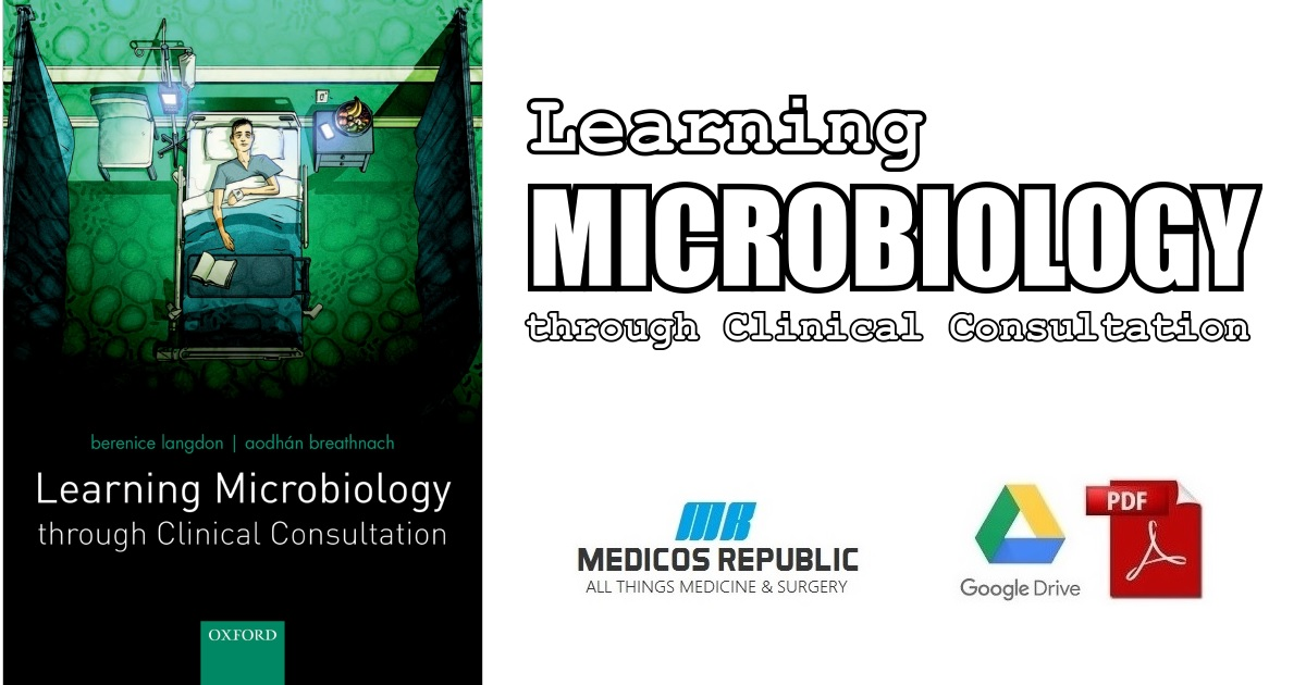 Learning Microbiology through Clinical Consultation 1st Edition PDF