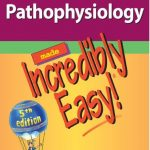 Pathophysiology Made Incredibly Easy! 5th Edition PDF