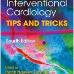 Practical Handbook of Advanced Interventional Cardiology: Tips and Tricks 4th Edition PDF