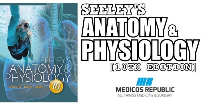 Seeley's Anatomy & Physiology 10th Edition PDF