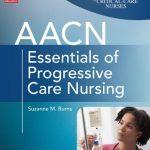AACN Essentials of Progressive Care Nursing PDF