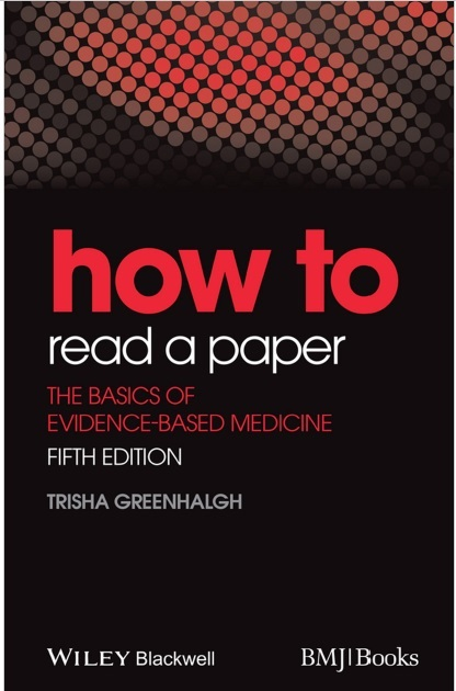 How to Read a Paper: The Basics of Evidence-Based Medicine 5th Edition PDF