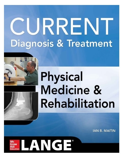 Current Diagnosis and Treatment Physical Medicine and Rehabilitation PDF