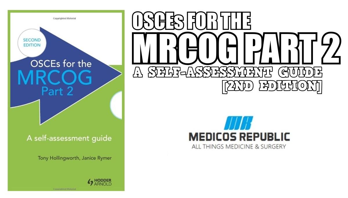 OSCEs for the MRCOG Part 2 PDF Free Download [Direct Link]