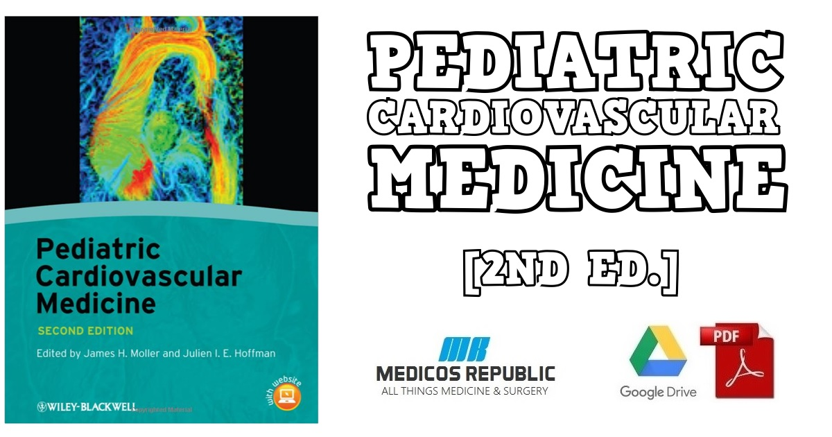 Pediatric Cardiovascular Medicine 2nd Edition PDF