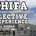 Clinical Elective Experience at Shifa International Hospital, Islamabad