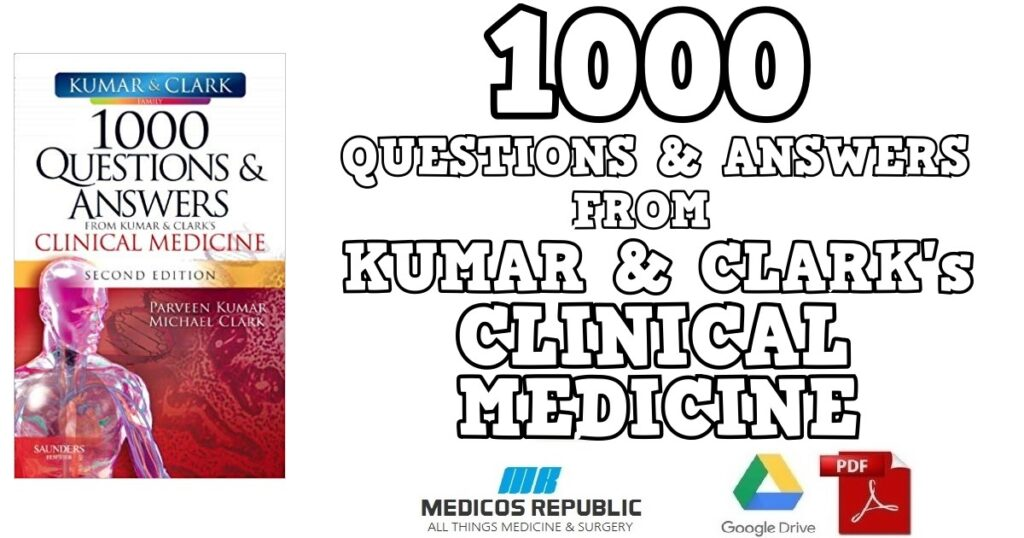 1000 Questions and Answers from Kumar & Clark's Clinical Medicine PDF
