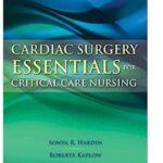 Cardiac Surgery Essentials for Critical Care Nursing PDF