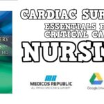 Cardiac Surgery Essentials for Critical Care Nursing PDF