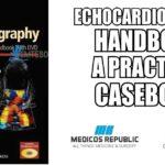 Echocardiography Handbook: A Practical Casebook PDF